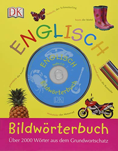 Bildwörterbuch Englisch: Über 2000 Wörter aus dem Grundwortschatz, mit Audio-CD (Englisch Audio-cd Lernen)