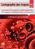 Cartographie des risques - Sécurisation de la transfusion d'un produit sanguin labile : de la réception à son administration dans un service de soins