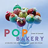 Pop Bakery - 25 recipes for delicious little cakes on sticks