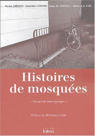 Histoires de mosquées : Recueil de témoignages