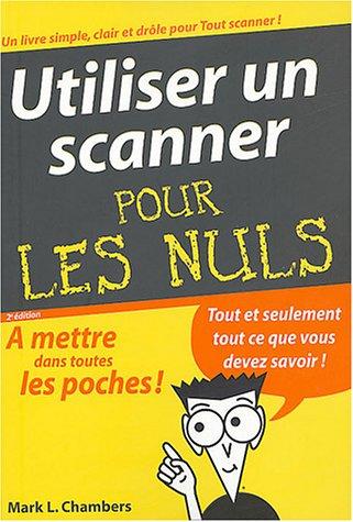 Utiliser un Scanner, poche pour les nuls par Mark Chambers