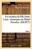 Telecharger Livres Les mysteres de l ile Saint Louis chroniques de l hotel Pimodan Tome 1 (PDF,EPUB,MOBI) gratuits en Francaise