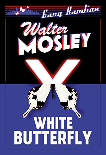White Butterfly: Easy Rawlins 3 (the Easy Rawlins Mysteries) por Walter Mosley Gratis
