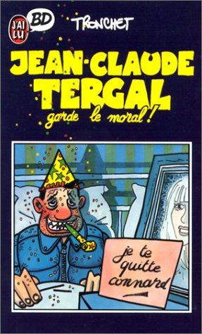 Jean-Claude Tergal, tome 1 : Jean-Claude Tergal Garde le moral !