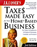J.K. Lasser's Taxes Made Easy for Your Home-Based Business (J. K. Lasser's from Ebay to Mary-Kay: Taxes Made Easy for Your Home-Based Business)
