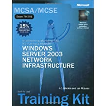 MCSA/MCSE Self-Paced Training Kit (Exam 70-291): Implementing, Managing, and Maintaining a Microsoft  Windows Server(TM) 2003 Network Infrastructure