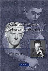 Caligula et Camus: Interferences Transhistoriques (Faux Titre)