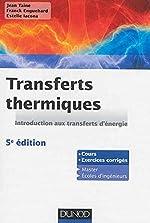 Transferts thermiques - 5e édition - Introduction aux transferts d'énergie de Jean Taine