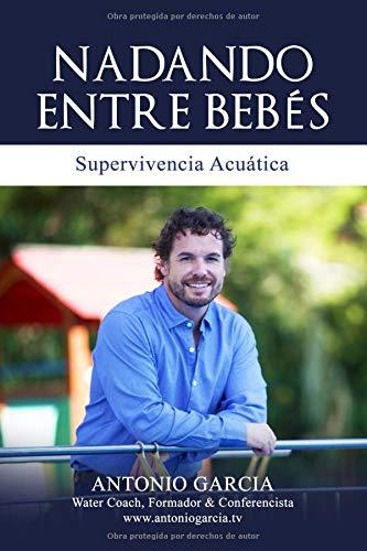 NADANDO ENTRE BEBÉS: Supervivencia acuática por Antonio Garcia Olmo