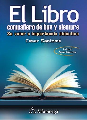 El Libro Companero De Hoy Y Siempre: Su Valor E Importancia Didactica