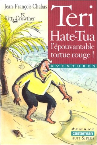 Teri Hate-Tua, l'épouvantable tortue rouge !