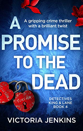 A Promise to the Dead: A gripping crime thriller with a brilliant twist (Detectives King and Lane Book 4) by [Jenkins, Victoria]