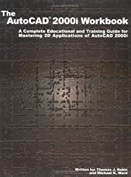 The Autocad 2000I Workbook: A Complete Educational and Training Guide for Mastering 2d Applications of Autocad 2000I