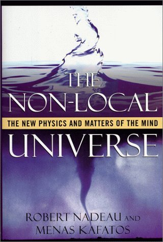 The Non-Local Universe: The New Physics and Matters of the Mind by Robert Nadeau (1999-12-02)