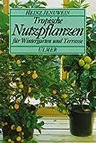 Tropische Nutzpflanzen: Für Wintergarten und Terrasse