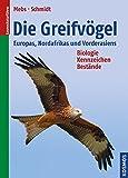 Die Greifvögel Europas, Nordafrikas und Vorderasiens: Biologie, Kennzeichen, Bestände - Theodor Mebs