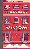 Buchinformationen und Rezensionen zu Wahrscheinlich ist es Liebe: Roman von Paul Reizin