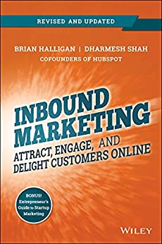 Inbound Marketing, Revised and Updated: Attract, Engage, and Delight Customers Online di [Halligan, Brian, Shah, Dharmesh]