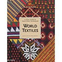 World Textiles. : A visual guide to traditional techniques