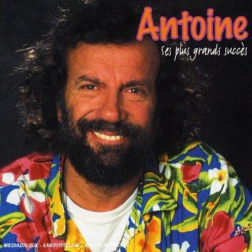 Antoine (ses plus grands succès)