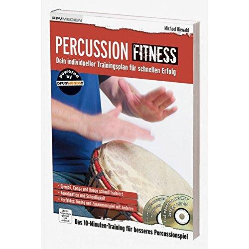 Percussion Fitness: Djembe, Conga und Bongo schnell trainiert (Fitnessreihe)