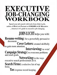 Executive Job Changing Workbook by John Lucht (2000-09-01)