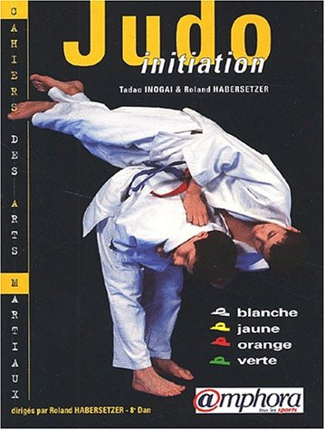 Judo Initiation : Ceintures blanche, jaune, orange, verte.