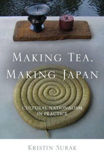 Making Tea, Making Japan: Cultural Nationalism in Practice (English Edition)