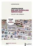 Journalismus: Was man wissen und können muss: Ein Lese- und Lernbuch (Bibliothek des Journalismus, Band 4)