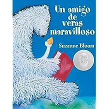 Un Amigo de Veras Maravilloso (a Splendid Friend, Indeed) (Goose and Bear Stories)
