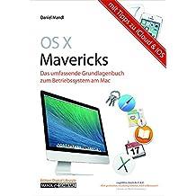 OS X Mavericks: Grundlagen zum Apple-Betriebssystem umfassend und hilfreich erklärt - mit Infos zu iCloud und iOS
