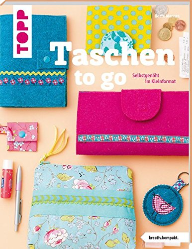 Preisvergleich Produktbild Taschen to go (kreativ.kompakt.): Selbstgenäht im Kleinformat