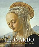 Leonardo: Discoveries from Verrocchio's Studio: Early Paintings and New Attributions