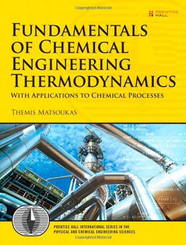 Fundamentals of Chemical Engineering Thermodynamics: United States Edition (Prentice Hall International Series in the Physical and Chemi)