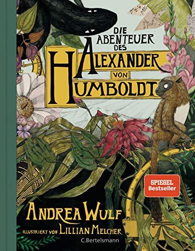 exander von Humboldt: Eine Entdeckungsreise; Halbleinen, durchgängig farbig illustriert ()