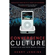 [(Convergence Culture: Where Old and New Media Collide)] [Author: Henry Jenkins] published on (September, 2008)