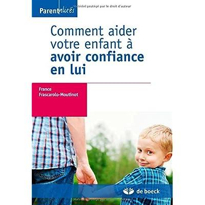 Comment aider votre enfant à avoir confiance en lui