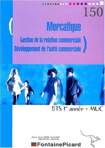 Mercatique GRC - DUC BTS MUSC 1ère année par Corinne Copère, Siw-Sai Espie, Sophie Kilfiger, Anne Mevel