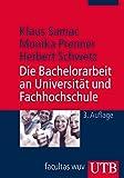 Die Bachelorarbeit an Universität und Fachhochschule: Ein Lehr- und Lernbuch
