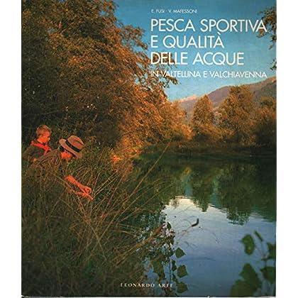 Pesca Sportiva E Qualità Delle Acque In Valtellina E Valchiavenna