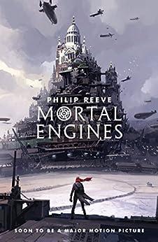 Mortal Engines (Predator Cities Book 1) by [Reeve, Philip]