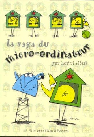 La saga du micro-ordinateur. Une invention française par Henri Lilen