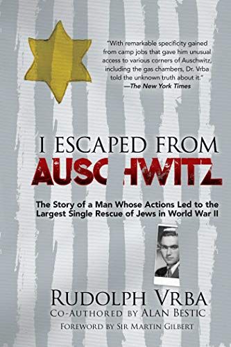 I Escaped from Auschwitz: The Shocking True Story of the World War II Hero Who Escaped  the Nazis and Helped Save Over 200,000 Jews (English Edition)