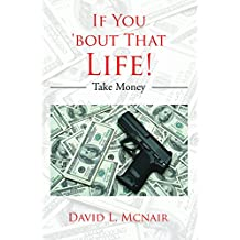 If You 'Bout That Life!: Take Money (English Edition)