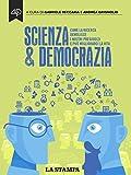 Image de Scienza & Democrazia. Come la ricerca demolisce i nostri pregiudizi e può migliorarci la vita