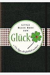 Das Little Black Book zum Glück: 77½ Tipps, die glücklich machen (Little Black Books (Deutsche Ausgabe)) Gebundene Ausgabe