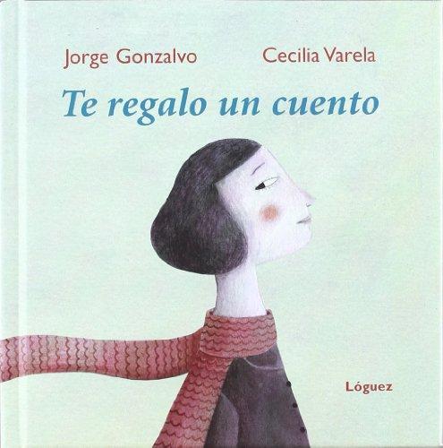 Grm. Te Regalo Un Cuento (Cartone) (GrandesMomentos) por JORGE GONZALVO
