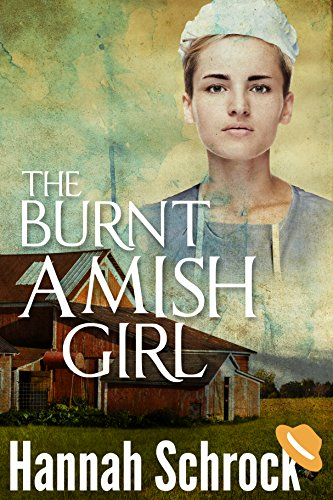 The Burnt Amish Girl Amish Romance