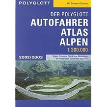 Der Polyglott Autofahrer Atlas Alpen 2002/2003