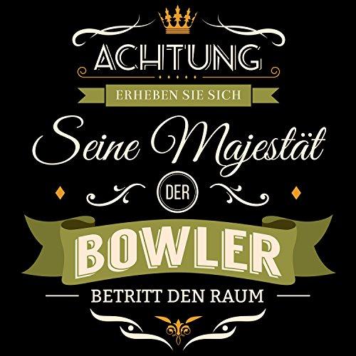 Fashionalarm Herren T-Shirt - Seine Majestät der Bowler betritt den Raum | Fun Shirt mit Spruch als Geschenk Idee für Hobby Freizeit Sport Bowling Schwarz